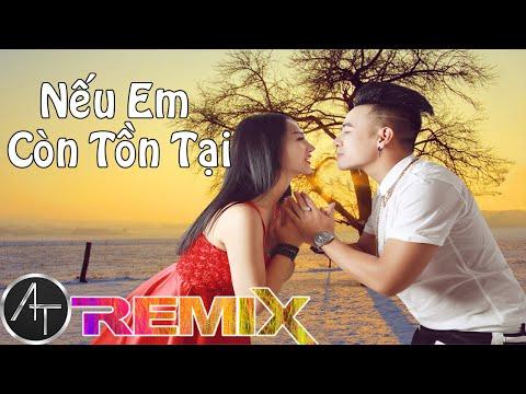 Nếu Em Còn Tồn Tại Remix - Anh Trường, Hương Bella