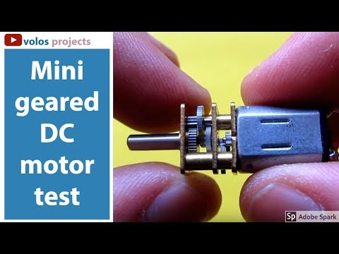 Mini geared DC motor 6V  - testing