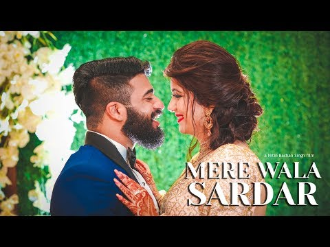 Mere Wala Sardar ( Unofficial ) | 2018 Sikh Wedding Film | Daksh And Kashika