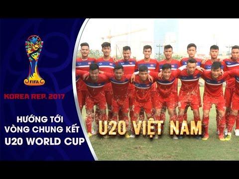 CẦU THỦ U20 VIỆT NAM HÔ VANG KHẨU HIỆU QUYẾT TÂM TRƯỚC VCK U20 WORLD CUP 2017