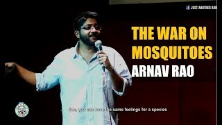 The War on mosquitoes | Stand-up comedy by Arnav Rao