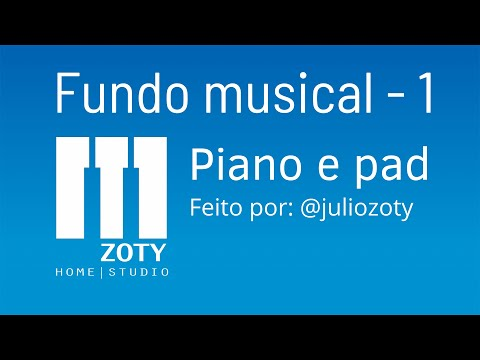 Fundo Musical 1 - Piano E Pad