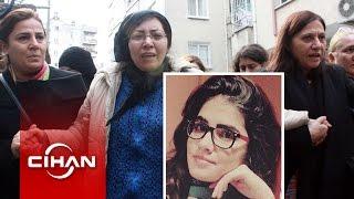 Öldürülen üniversiteli kızın annesi: Katiller idam edilsin
