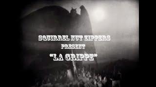 La Grippe - Squirrel Nut Zippers