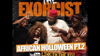 Wowo Boyz Presents: African Halloween Pt. 2(the Exorcist)