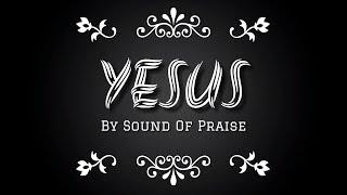 Sound Of Praise-Yesus (Video Lyric)