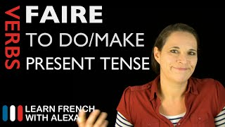 Faire (to do/make) — Present Tense (French verbs conjugated ...