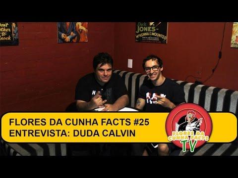 FLORES DA CUNHA FACTS #25 - ENTREVISTA: DUDA CALVIN (TEQUILA BABY)