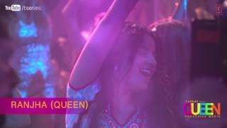 Ranjha - Full Song Audio - Queen