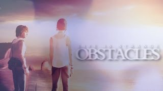 ❝Obstacles❞ | Life is Strange