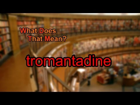 What does tromantadine mean?