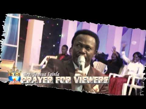 PRAYER FOR VIEWERS 1 BY BRO. JOSHUA IGINLA