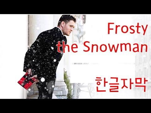 {크리스마스}[한글자막] Michael Bublé - Frosty The Snowman (ft. The Puppini Sisters)