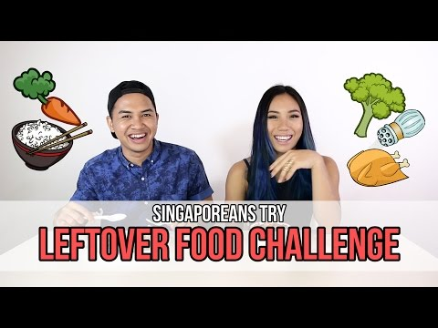 Singaporeans Try: Leftover Food Challenge (feat. Sandra Riley Tang)