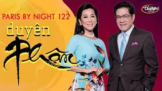 Paris By Night 122 - Duyên Phận (Full Program)