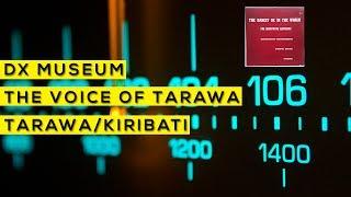 "Faixa 11 do disco ""The rarest DX in the world"". The Voice of Tarawa - Tarawa, Kiribati Abertura do programa em Inglês Tema da..."