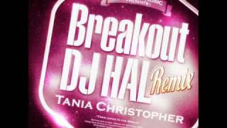 Tania Christopher - Breakout (DJ HAL Remix) (Snipped)