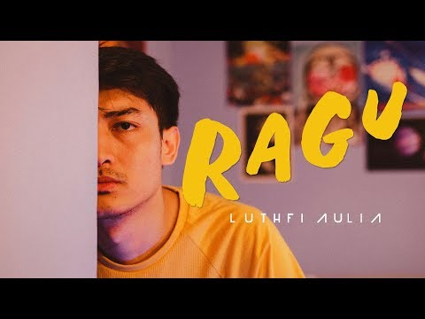 Luthfi Aulia - Ragu (Official Music Video)
