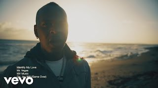 """Kingston, Jamaica based international artiste Mr. Vegas single """"Identify My Love"""" official video. Get this song on iTunes: https://itunes.apple.com/album/identify-single/id1083526028Subscribe to see new Mr. Vegas first: http://bit.ly/1SsumVvFollow Mr. Vegas On:Facebook: https://www.facebook.com/MrVegasMusicTwitter: https://twitter.com/MrVegasMusicInstagram: https://www.instagram.com/mrvegasmusic/SoundCloud: https://soundcloud.com/mrvegasmusicMr. Vegas Music YouTube: http://bit.ly/1NlBuyuWebsite: http://mrvegasmusic.com/Listen to Mr. Vegas On:iTunes: http://apple.co/1TgIroZSpotify: http://bit.ly/1NEhcXpAmazon mp3: http://amzn.to/1MZUYcUWatch More Mr. Vegas:Mr. Vegas Popular Videos: http://bit.ly/1SstYX7Mr. Vegas Music Videos: http://bit.ly/1TgIKApMr. Vegas Live Performances: http://bit.ly/1Nlp49XMr. Vegas Singles: http://bit.ly/1OAtdu1Mr. Vegas Corner: http://bit.ly/1lqARNyMr. Vegas Extras: http://bit.ly/1ToQkthMr. Vegas Dance Videos: http://bit.ly/1LLXK3rhttp://vevo.ly/GlAwf9"""