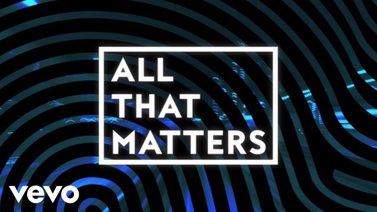 All That Matters (Official Lyric Video)