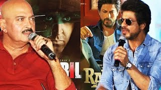 Raees vs Kaabil - Rakesh Roshan Challenges Shahrukh Khan To Fight With Salman & Aamir, Not Hrithik