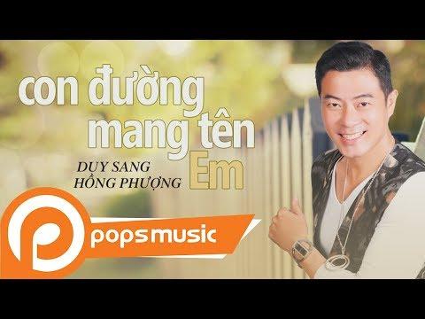 Con Đường Mang Tên Em | Duy Sang ft Hồng Phượng - Thời lượng: 4 phút, 59 giây.