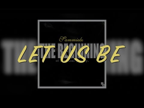 Let Us Be Lyrics - Sammielz