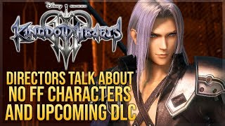 Kingdom Hearts 3 - Directors Talk About Lack of Final Fantasy Characters and DLC!