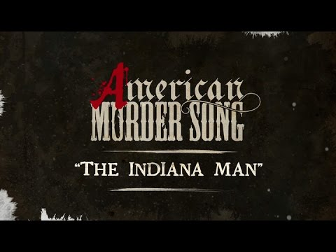 Video American Murder Song - The Indiana Man (Official Lyrics Video) download in MP3, 3GP, MP4, WEBM, AVI, FLV January 2017