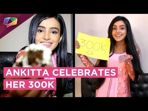 Ankitta Sharma's Celebration Of 300K On Instagram