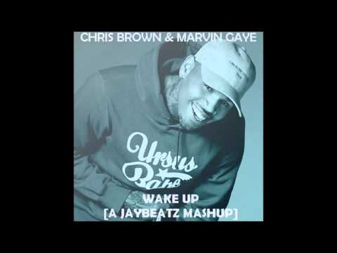 Chris Brown & Marvin Gaye - Wake Up (A JAYBeatz Mashup)