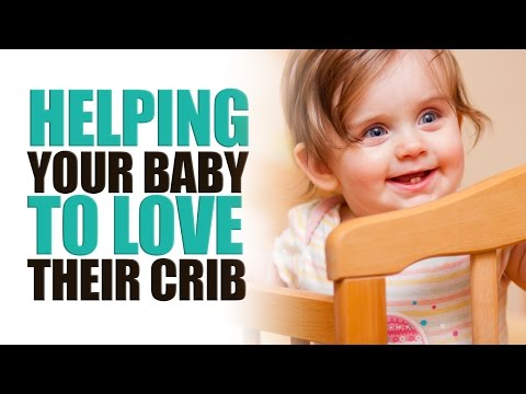 Helping Your Baby to Love Their Crib