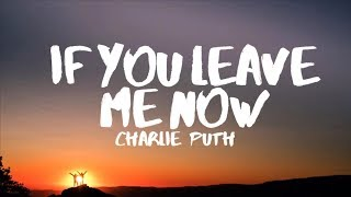 Video Charlie Puth - If You Leave Me Now (Lyrics) feat. Boyz II Men MP3, 3GP, MP4, WEBM, AVI, FLV Januari 2018