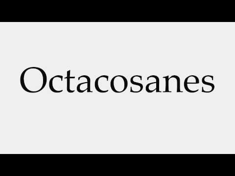How to Pronounce Octacosanes