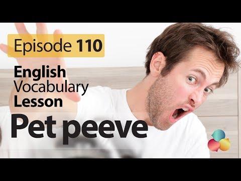 Pet peeve  - English Vocabulary Lesson # 110 - Free English speaking lesson