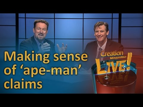 Making sense of 'ape-man' claims. (Creation Magazine LIVE! 6-02)