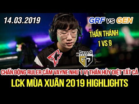 [LCK 2019] GRF vs GEN Game 1 Highlights | Chấn động Ruler đỉnh cao cầm Vayne 1 vs 9 như 1 vị thần - Thời lượng: 10 phút.