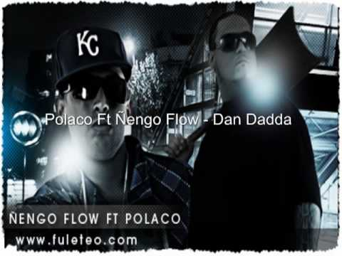 Polaco Ft Ñengo Flow  Dan Dadda
