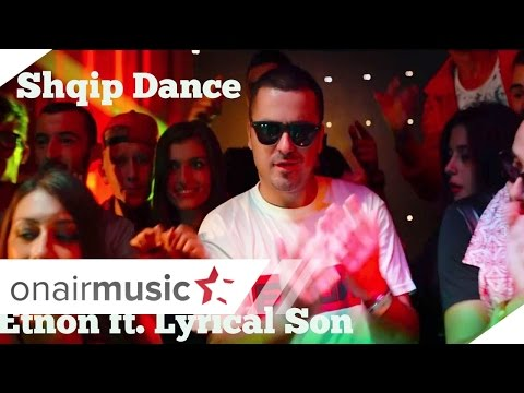 Etnon ft.Lyrical Son - Shqip Dance