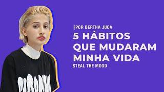 STEAL THE MOOD apresenta: como os hábitos podem transformar a nossa vida