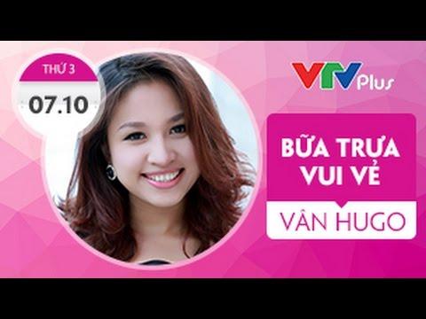 Bữa trưa vui vẻ cùng Vân Hugo – 7/10/2014