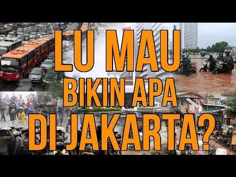Lu Mau Bikin Apa di Jakarta?