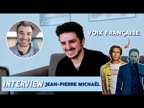 INTERVIEW - JEAN-PIERRE MICHAËL (VF de Brad Pitt / Keanu Reeves)