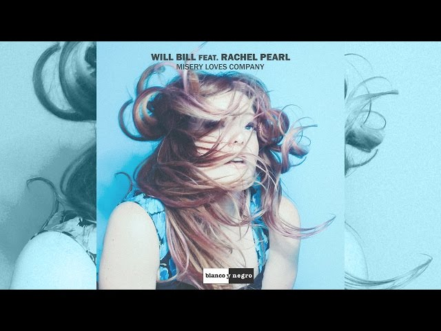 Will Bill Feat. Rachel Pearl - Misery Loves Company [Official]