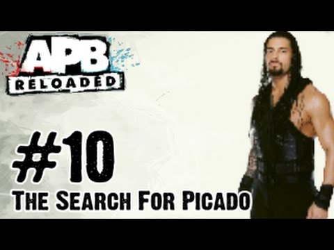 APB Reloaded - Gameplay Walkthrough Part 10 - The Search For Picado (PC, PS4, Xbox One)