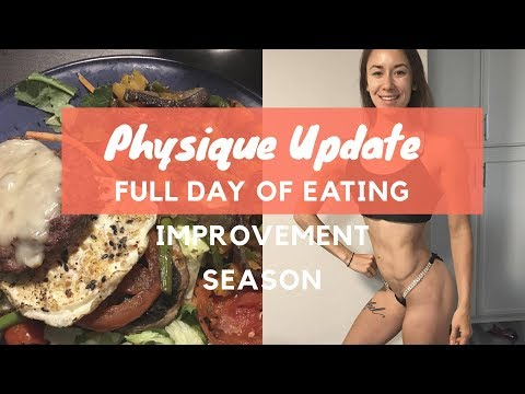 FULL DAY OF EATING IMPROVEMENT SEASON   PHYSIQUE UPDATE