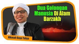 Video Dua Golongan Manusia di Alam Barzakh - Hikmah Buya Yahya MP3, 3GP, MP4, WEBM, AVI, FLV Desember 2018