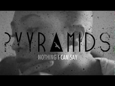 The 405 Exclusive | PYYRAMIDS 'Nothing I Can Say' [Watch]