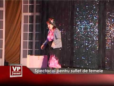 Spectacol pentru suflet de femeie