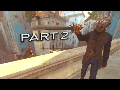 Dishonored 2 Corvo with Emily Powers Part 2/Creative Kills Gameplay (New Game Plus)